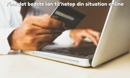 Find det bedste lån til netop din situation online