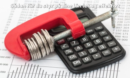 Sådan får du styr på dine lån let og effektivt